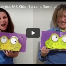 Videocuento MS KIDS – La rana Ramona